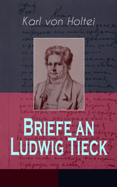 Briefe an Ludwig Tieck (Band 1 bis 4)