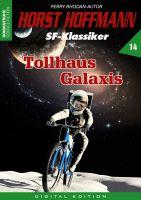 Horst Hoffmann SF-Klassiker 14 - Tollhaus Galaxis