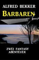 Barbaren: Zwei Fantasy Abenteuer
