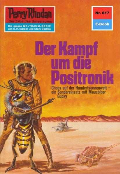 Perry Rhodan 617: Der Kampf um die Positronik