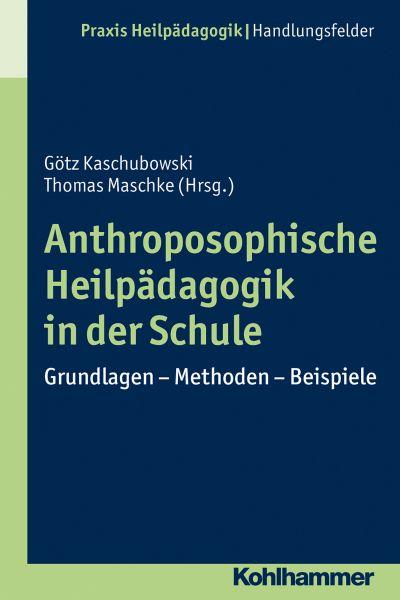 Anthroposophische Heilpädagogik in der Schule