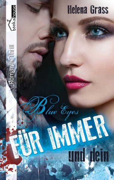 Blue Eyes - Für immer und dein
