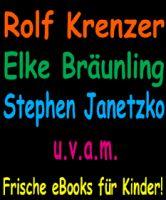 Rolf Krenzer, Elke Bräunling, Stephen Janetzko u.v.a.m. – Frische eBooks für Kinder