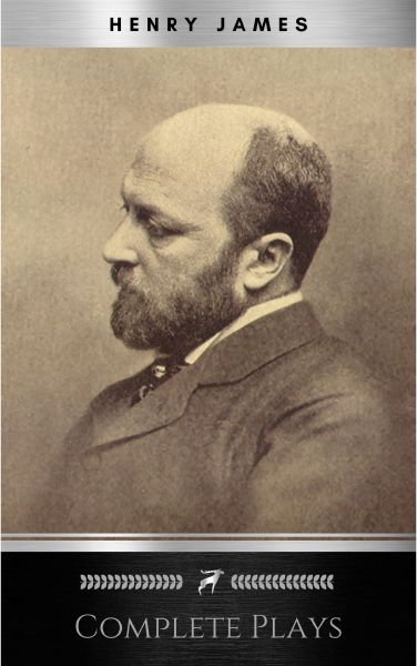 The Complete Plays of Henry James