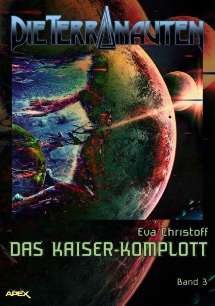 DIE TERRANAUTEN, Band 3: DAS KAISER-KOMPLOTT