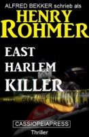 East Harlem Killer: Thriller