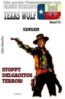 Texas Wolf #33: Stoppt Delgaditos Terror!