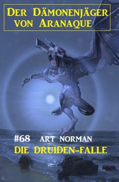 Die Druiden-Falle: Der Dämonenjäger von Aranaque 68