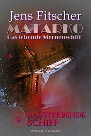 Das sterbende Schiff (MATARKO 9)