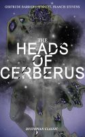 THE HEADS OF CERBERUS (Dystopian Classic)