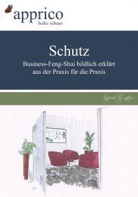 Schutz – Business-Feng-Shui-Optimierungen – aus der Praxis für die Praxis