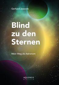 Blind zu den Sternen