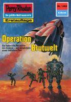 Perry Rhodan 1462: Operation Brutwelt (Heftroman)