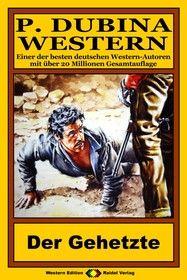 P. Dubina Western 76: Der Gehetzte