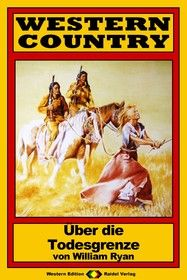 WESTERN COUNTRY 119: Über die Todesgrenze