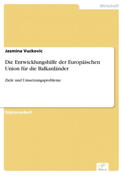 Die Entwicklungshilfe der Europäischen Union für die Balkanländer