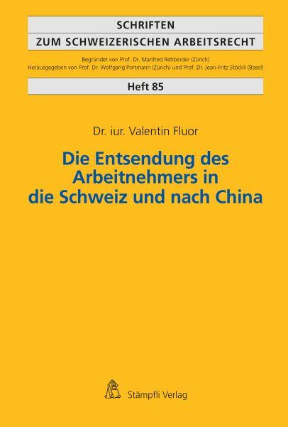 Die Entsendung des Arbeitnehmers in die Schweiz und nach China