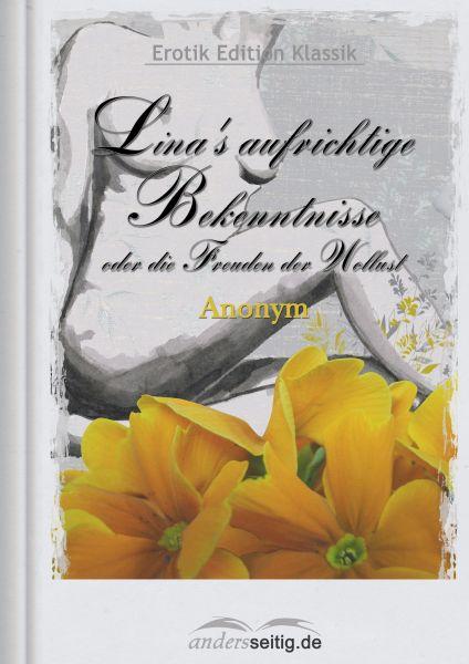 Lina's aufrichtige Bekenntnisse oder die Freuden der Wollust