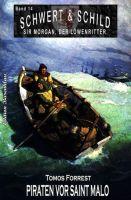 Schwert und Schild - Sir Morgan, der Löwenritter Band 14: Piraten vor Saint-Malo