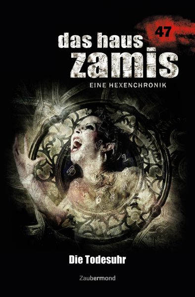 Das Haus Zamis 47 – Die Todesuhr