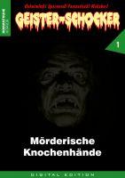 Geister-Schocker 01 - Mörderische Knochenhände