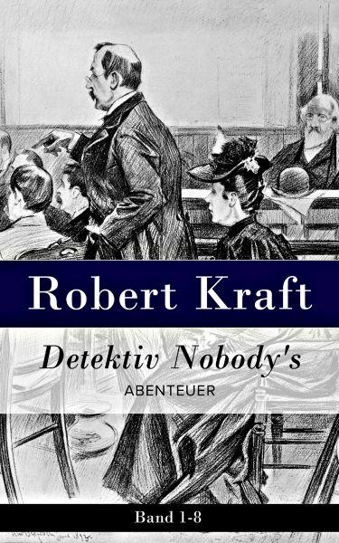 Detektiv Nobody's Abtenteuer: Band 1-8