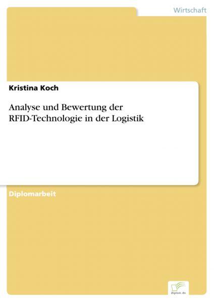 Analyse und Bewertung der RFID-Technologie in der Logistik