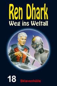 Ren Dhark – Weg ins Weltall 18: Sklavenhölle