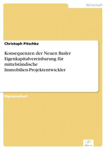 Konsequenzen der Neuen Basler Eigenkapitalvereinbarung für mittelständische Immobilien-Projektentwic