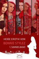 Heiße Erotik von Bonnie Stylez - 1. Sammelband