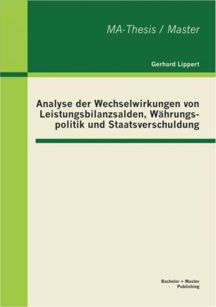 Analyse der Wechselwirkungen von Leistungsbilanzsalden, Währungspolitik und Staatsverschuldung