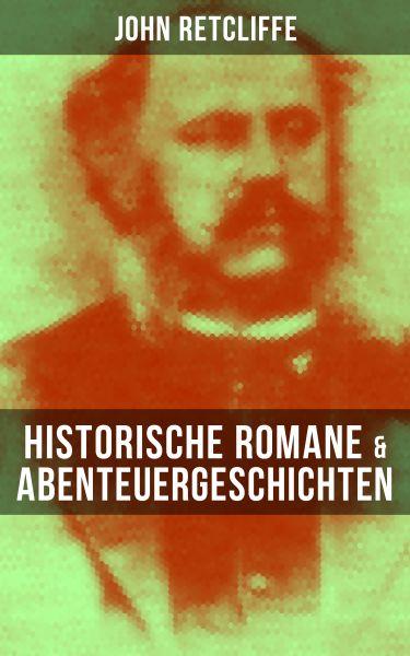 John Retcliffe: Historische Romane & Abenteuergeschichten