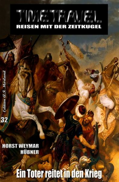 TIMETRAVEL - Reisen mit der Zeitkugel #32: Ein Toter reitet in den Krieg
