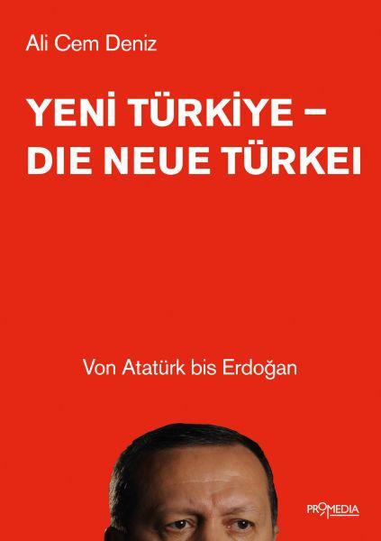 Yeni Türkiye - Die neue Türkei