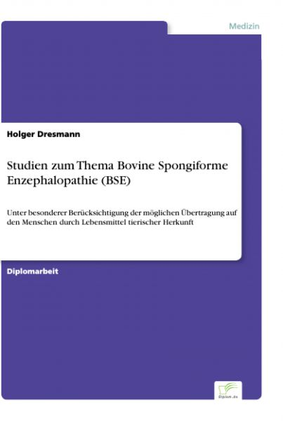 Studien zum Thema Bovine Spongiforme Enzephalopathie (BSE)
