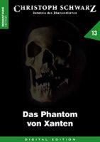 Christoph Schwarz 13 - Das Phantom von Xanten