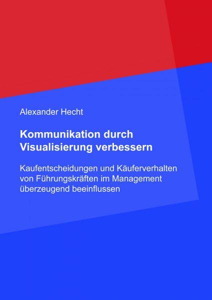 Kommunikation durch Visualisierung verbessern