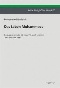 Das Leben Mohammeds. Reihe ReligioSus Band 9. Herausgegeben und mit einem Vorwort versehen von Chris