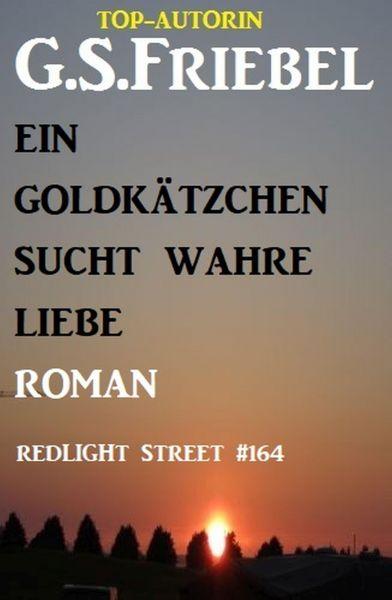 Ein Goldkätzchen sucht wahre Liebe: Redlight Street #164
