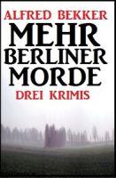 Mehr Berliner Morde: Drei Krimis