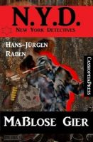 Maßlose Gier: N.Y.D. - New York Detectives