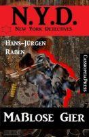 Maßlose Gier: N.Y.D. - New York Detectives