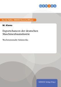 Exportchancen der deutschen Maschinenbauindustrie