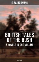 BRITISH TALES OF THE BUSH: 5 Novels in One Volume (Illustrated)