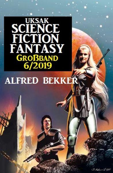 Uksak Science Fiction Fantasy Großband 6/2019