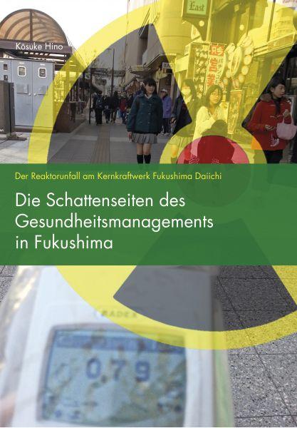 Die Schattenseiten des Gesundheitsmanagements in Fukushima