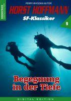 Horst Hoffmann SF-Klassiker 09 - Begegnung in der Tiefe