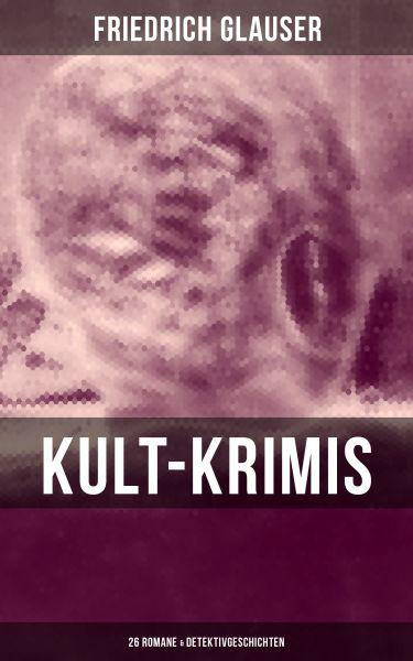 Kult-Krimis: 26 Romane & Detektivgeschichten