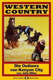 WESTERN COUNTRY 19: Die Outlaws von Kenyon City