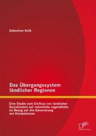 Das Übergangssystem ländlicher Regionen: Eine Studie zum Einfluss von ländlicher Sozialisation auf m